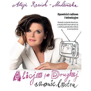 """Sukcesy książki Alicji Resich-Modlińskiej """"Opowieści radiowe i telewizyjne. Alicja po drugiej stronie lustra"""""""